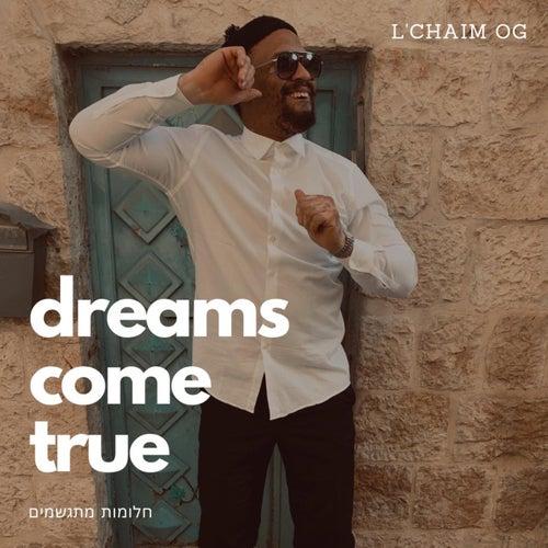 Dreams Come True von L'Chaim OG