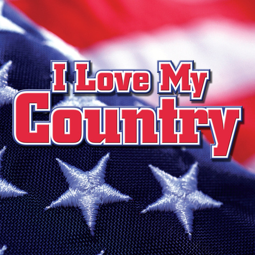 I Love My Country by Various Artists
