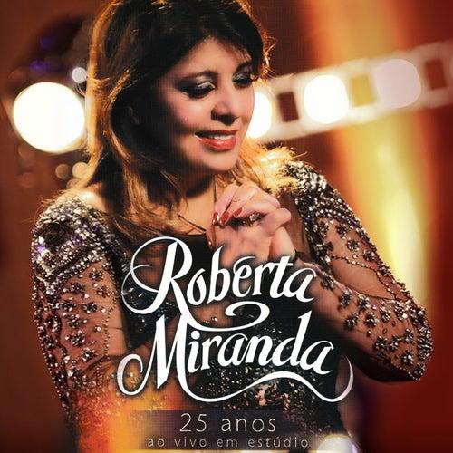 25 Anos (Ao Vivo em Estúdio) von Roberta Miranda