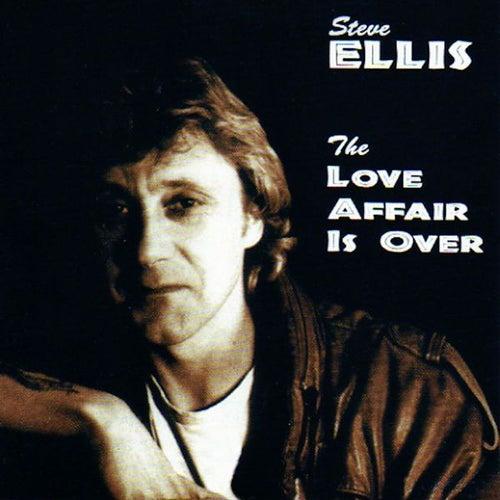 The Love Affair Is Over de Steve Ellis