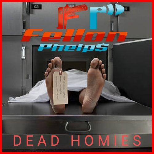 Dead Homies de Fellon Phelps