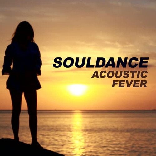 Acoustic Fever by Souldance