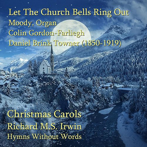 Let The Church Bells Ring Out (Moody, Organ) de Richard M.S. Irwin