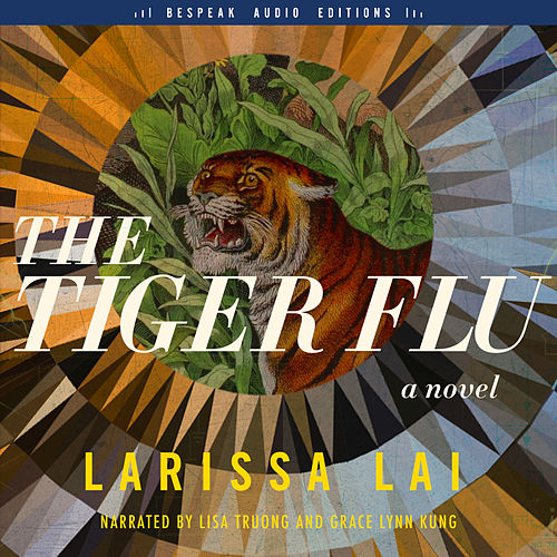 The Tiger Flu - A Novel (Unabridged) von Larissa Lai