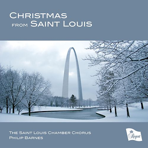 Christmas from Saint Louis by The Saint Louis Chamber Chorus
