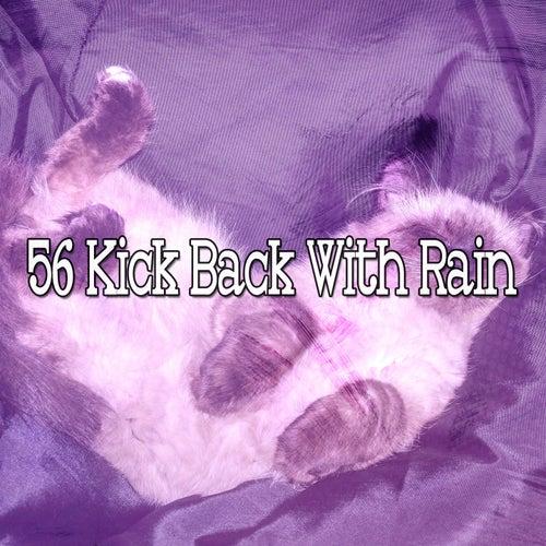56 Kick Back with Rain de Sleepicious