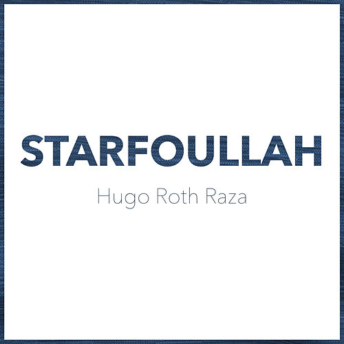 Starfoullah de Hugo Roth Raza
