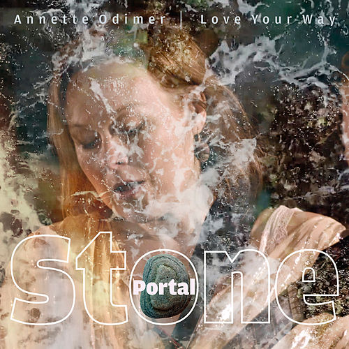 Portal Stone by Annette Odimer - Love Your Way