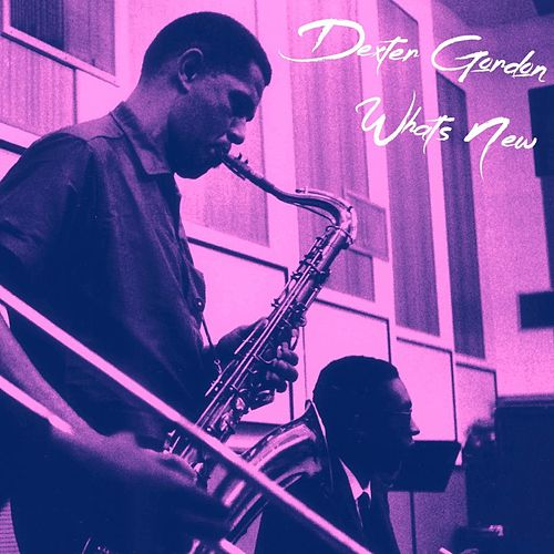 What's New by Dexter Gordon