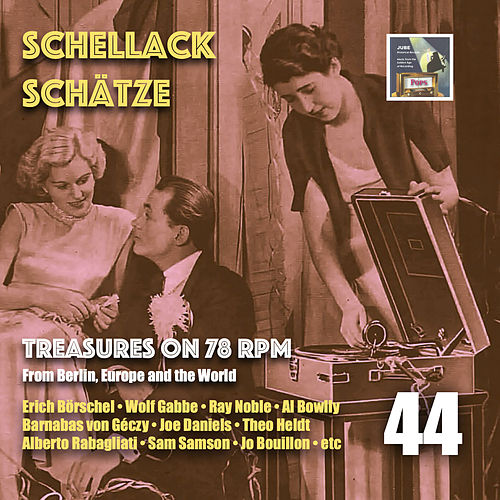 Schellack Schätze: Treasures on 78 RPM from Berlin, Europe and the World, Vol. 44 di Various Artists