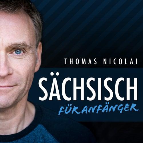 Sächsisch für Anfänger by Thomas Nicolai