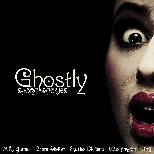 Ghostly Short Stories by Various Artists