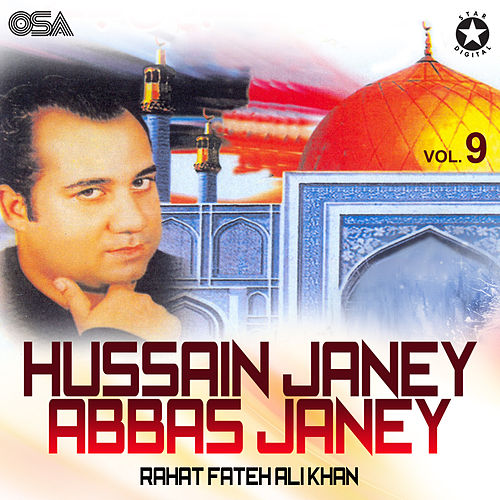 Hussain Janey Abbas Janey, Vol. 9 by Rahat Fateh Ali Khan