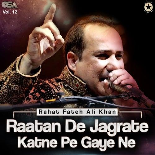 Raatan De Jagrate Katne Pe Gaye Ne, Vol. 12 by Rahat Fateh Ali Khan