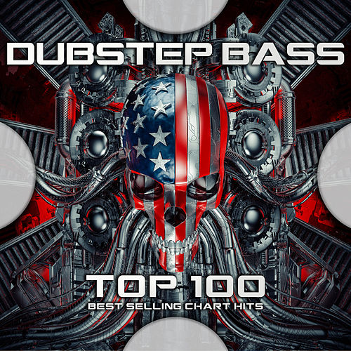 Dubstep Bass Top 100 Best Selling Chart Hits by Dubstep (1)
