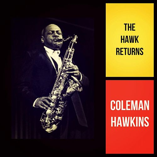 The Hawk Returns de Coleman Hawkins
