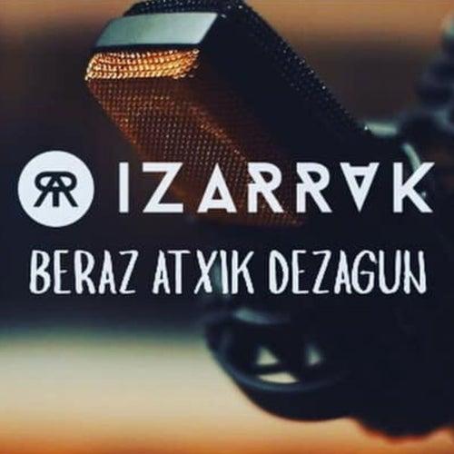 Beraz Atxik Dezagun by Izarrak