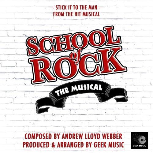 Stick It To The Man (From 'School Of Rock') de Geek Music