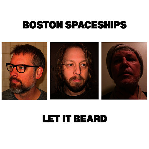 Let It Beard von Boston Spaceships