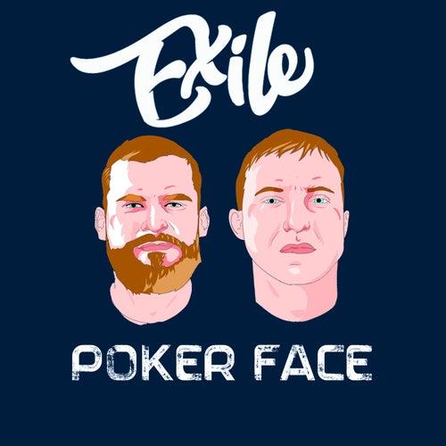 Poker Face de Exile