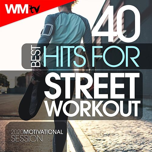 40 Best Hits For Street Workout 2020 Motivational Session (Unmixed Compilation for Fitness & Workout 128 - 150 Bpm) von Workout Music Tv
