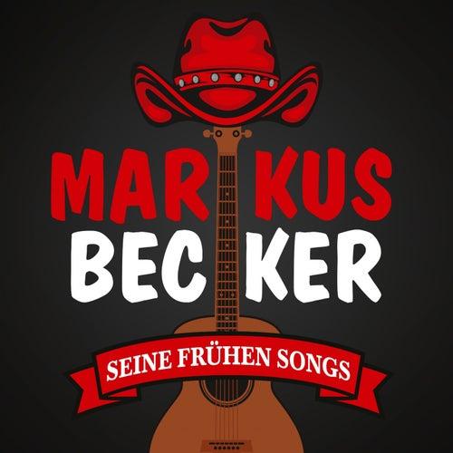 Seine frühen Songs von Markus Becker