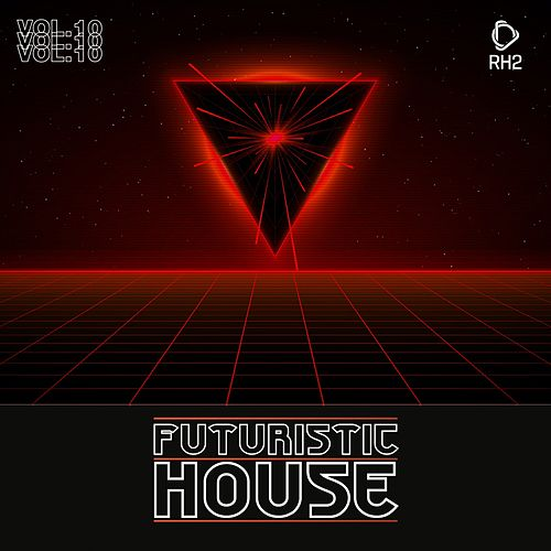 Futuristic House, Vol. 10 by Various Artists
