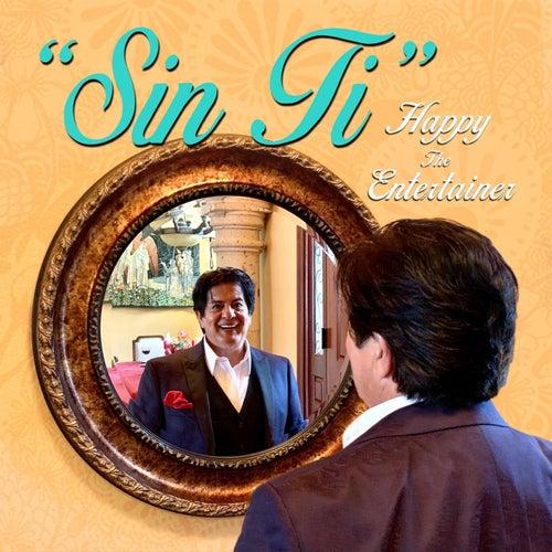 Sin Ti de Happy The Entertainer