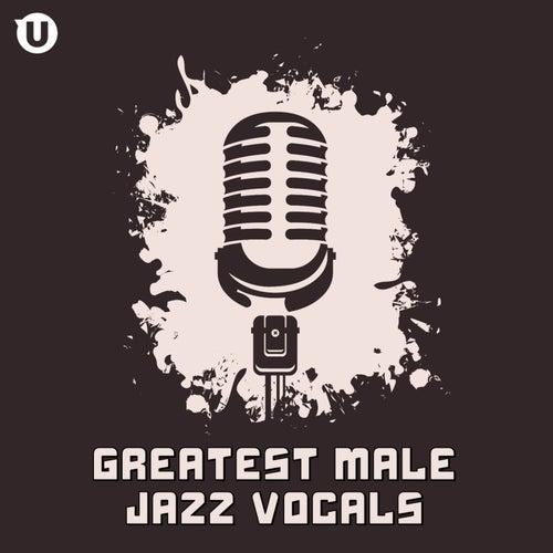 Greatest Male Jazz Vocals von Various Artists
