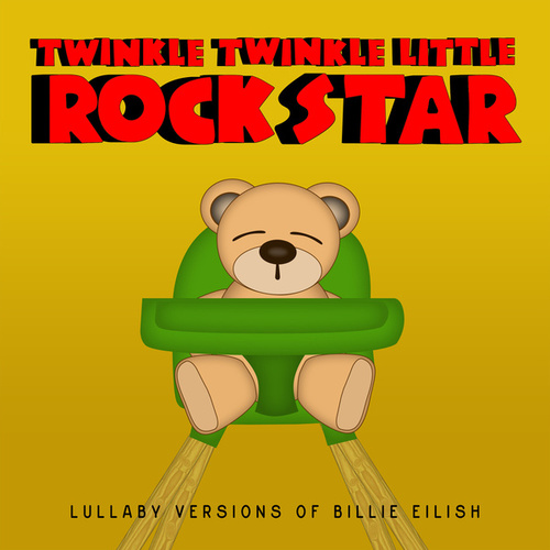 Lullaby Versions of Billie Eilish de Twinkle Twinkle Little Rock Star