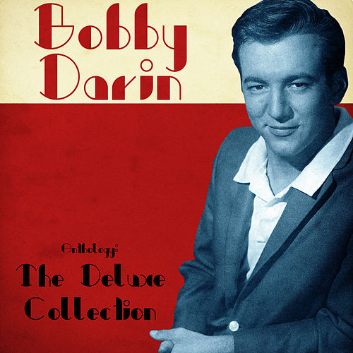 Anthology: The Deluxe Collection (Remastered) by Bobby Darin