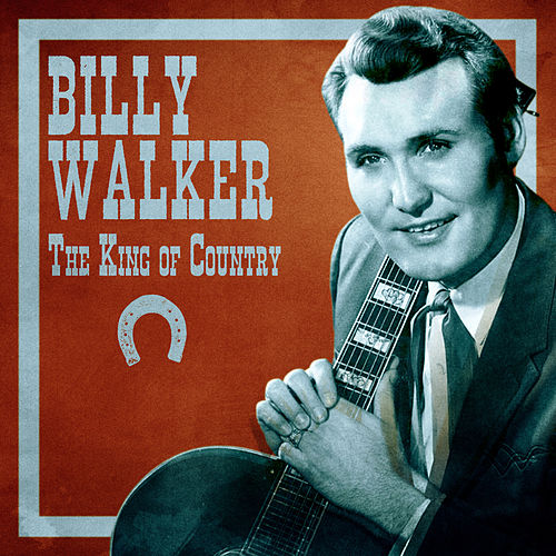 The King of Country (Remastered) von Billy Walker