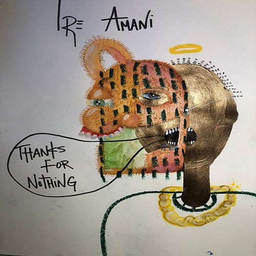 Thanks For Nothing by Tre' Amani