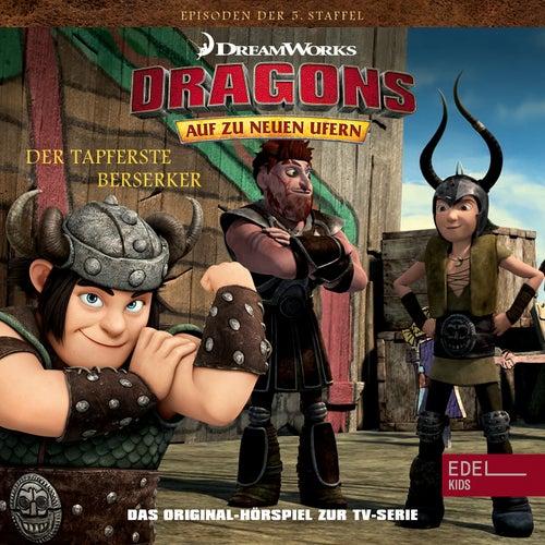Folge 47: Der tapferste Berserker / Rotzbakkes Engel (Das Original-Hörspiel zur TV-Serie) von Dragons - Auf zu neuen Ufern