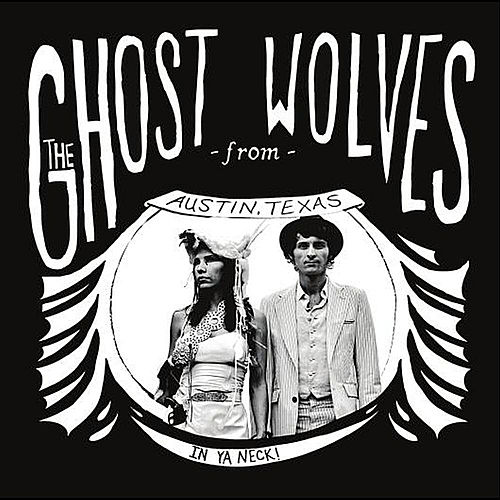 In Ya Neck! de The Ghost Wolves