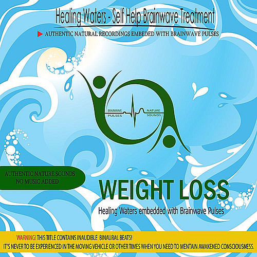 Weight Loss - Healing Waters embedded with Brainwave Pulses by Binaural Beats