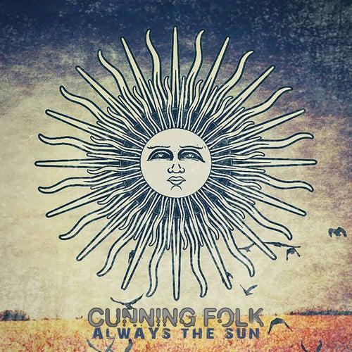Always the Sun by Cunning Folk