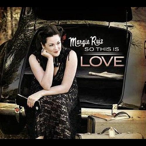 So This Is Love by Margie Ruiz