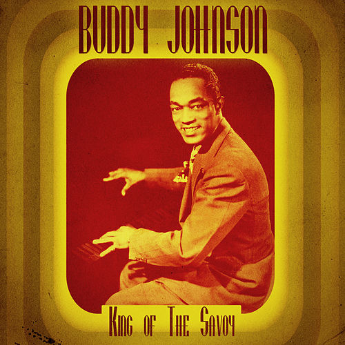 King of the Savoy (Remastered) de Buddy Johnson