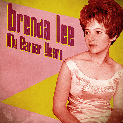 My Earlier Years (Remastered) by Brenda Lee