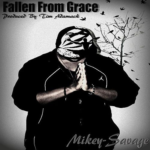 Fallen From Grace - Single by Mik3y-Savag3