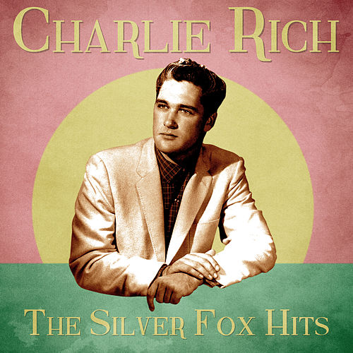 The Silver Fox Hits (Remastered) by Charlie Rich