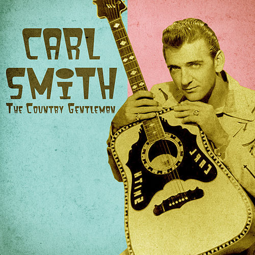 The Country Gentleman (Remastered) de Carl Smith