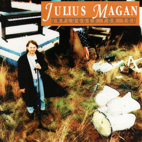 Unplugged for You by Julius Magan