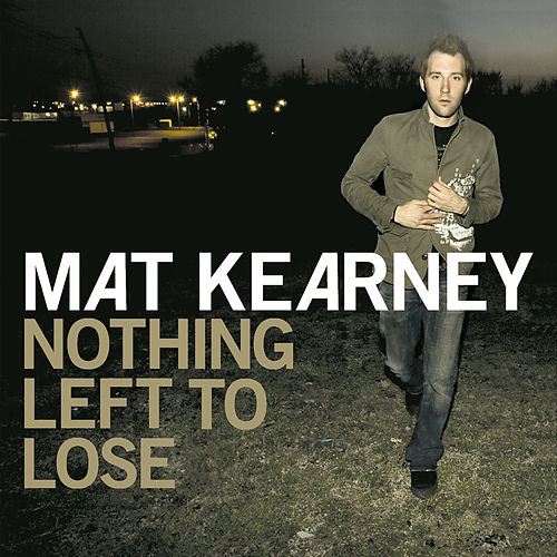 Nothing Left To Lose (Expanded Edition) von Mat Kearney