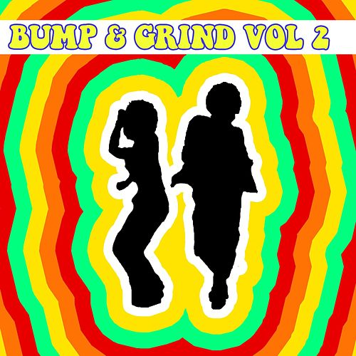 Bump & Grind Vol, 2 by Various Artists
