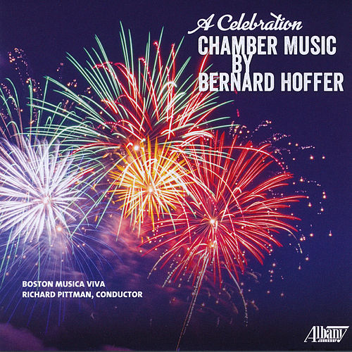 A Celebration: Chamber Music by Bernard Hoffer by Boston Musica Viva