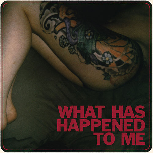 What Has Happened to Me by Low Cut Connie