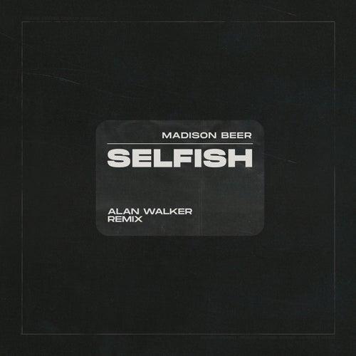 Selfish (Alan Walker Remix) de Madison Beer