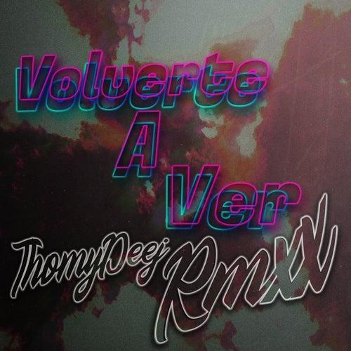 Volverte a Ver (Remix) de ThomyDeej